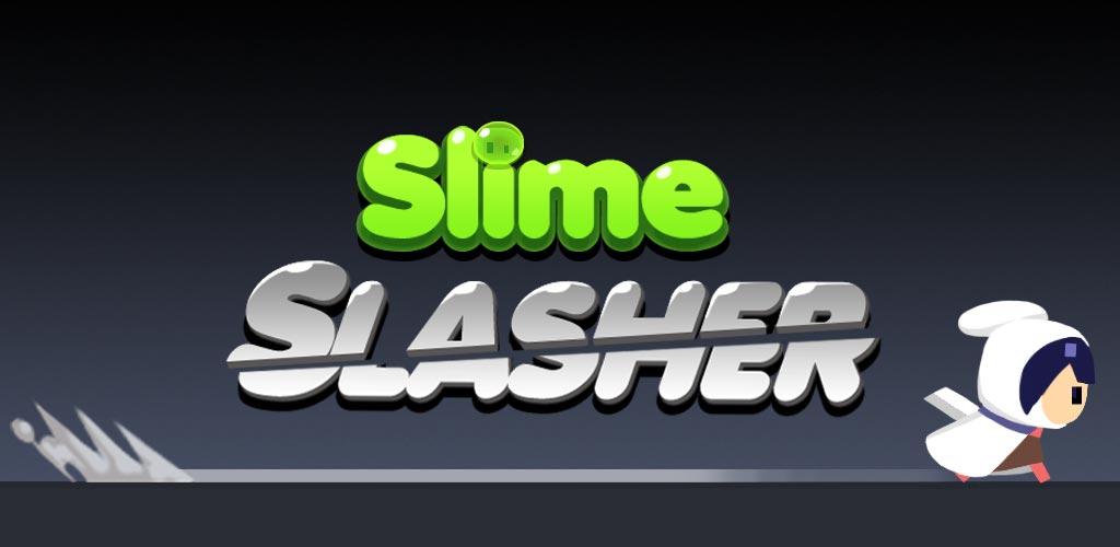 Slime Slasher