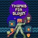 Thanks for Slayin