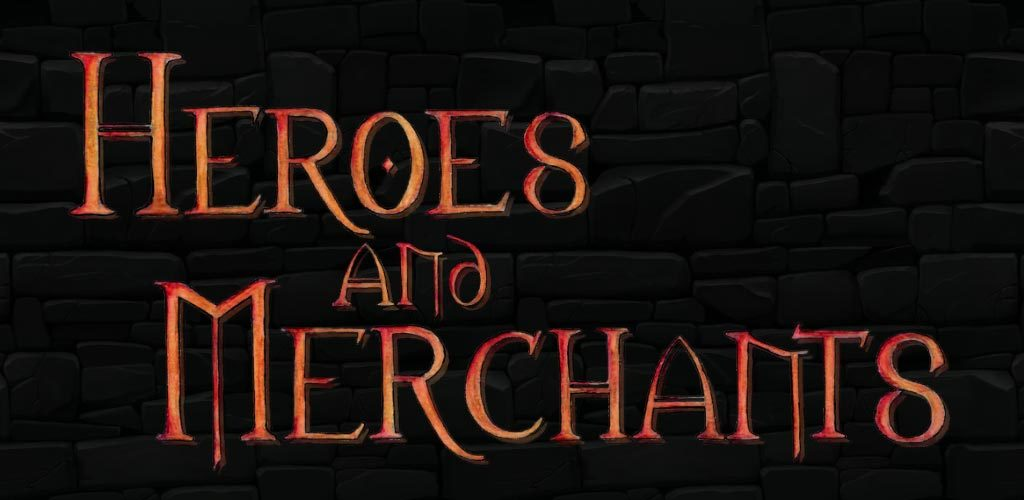 Heroes and Merchants